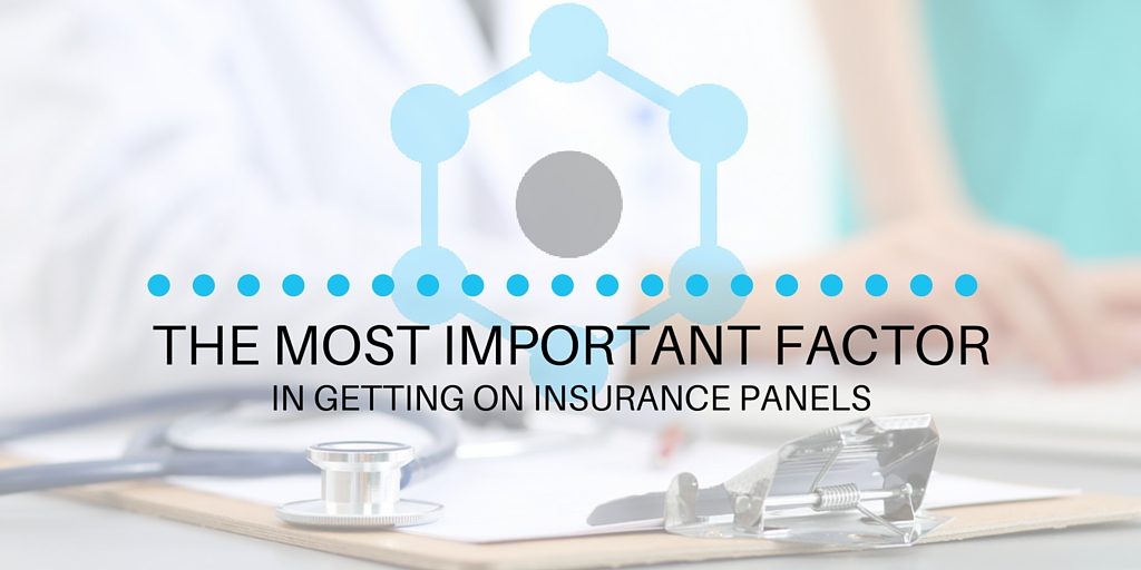 The Most Important Factor in Getting on Insurance Panels - InNet Credentialing
